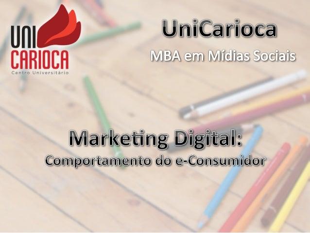 Comportamento do Consumidor (Parte 01 - PDF) - MBA de Mídias Sociais - UniCarioca