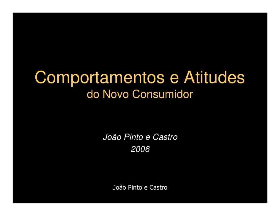 Comportamentos e Atitudes do Novo Consumidor