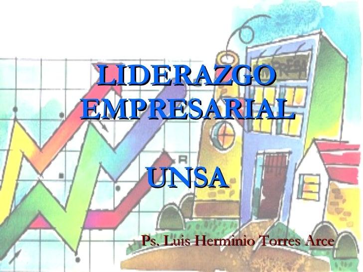 LIDERAZGO EMPRESARIAL UNSA Ps. Luis Herminio Torres Arce