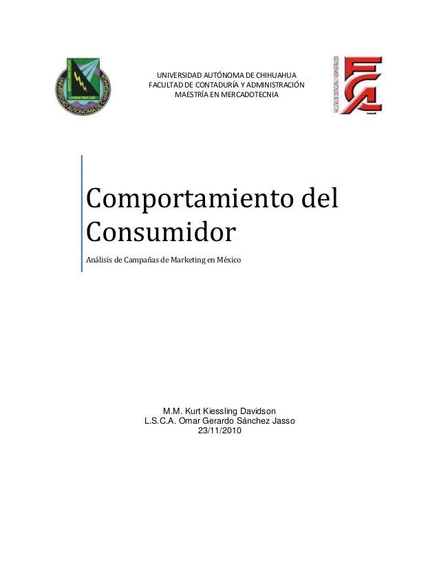 Comportamiento del Consumidor Análisis de Campañas de Marketing en México M.M. Kurt Kiessling Davidson L.S.C.A. Omar Gerar...