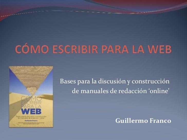 Bases para la discusión y construcción  de manuales de redacción 'online'  Guillermo Franco