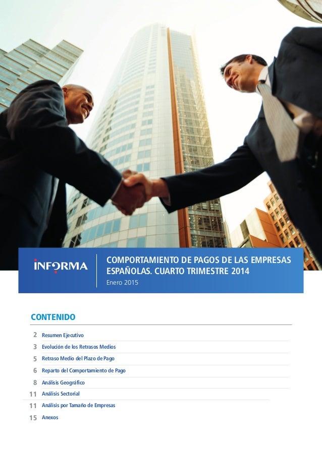 1COMPORTAMIENTO DE PAGOS DE LAS EMPRESAS ESPAÑOLAS T4 // ENERO 2015 CONTENIDO Evolución de los Retrasos Medios Resumen Eje...