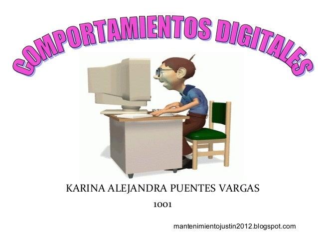 KARINA ALEJANDRA PUENTES VARGAS              1001                 mantenimientojustin2012.blogspot.com