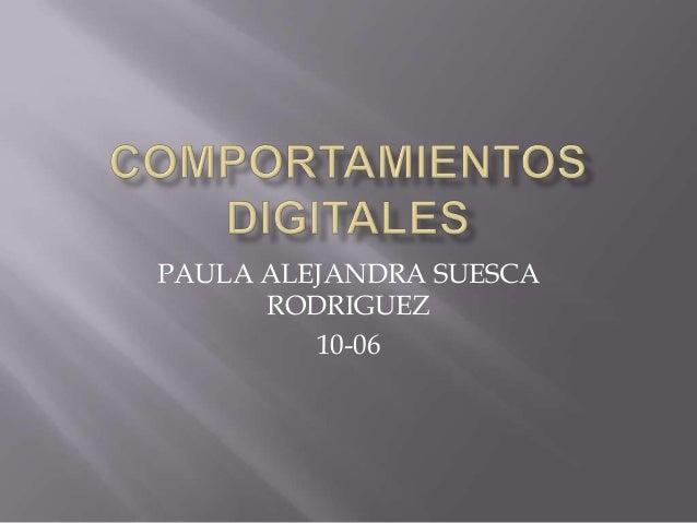 PAULA ALEJANDRA SUESCA      RODRIGUEZ         10-06