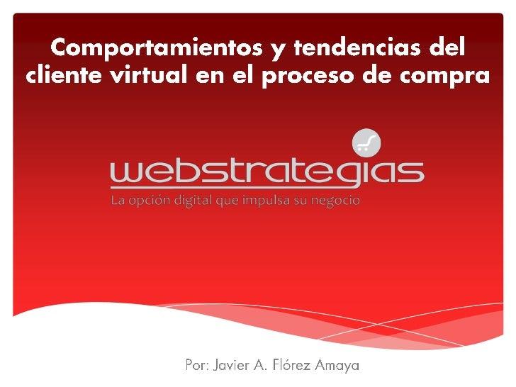 Comportamientos y tendencias del cliente virtual