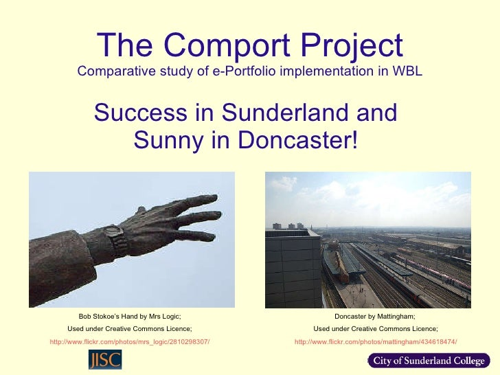 The Comport Project Comparative study of e-Portfolio implementation in WBL Success in Sunderland and Sunny in Doncaster! D...