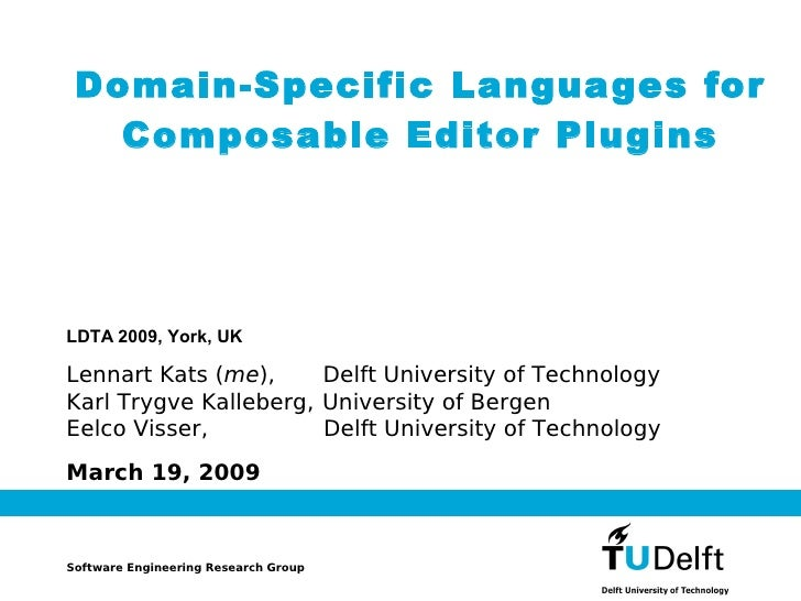 Domain-Specific Languages for Composable Editor Plugins (LDTA 2009)