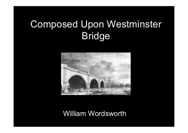 composed upon westminster bridge commentary Technical analysis of composed upon westminster bridge, september 3, 1802 literary devices and the technique of william wordsworth.