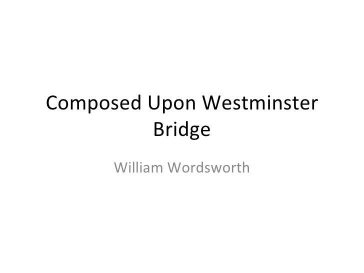 Composed Upon Westminster Bridge William Wordsworth