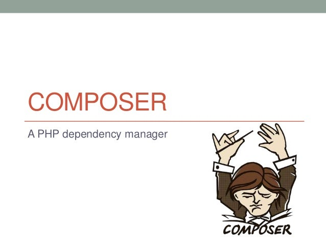 COMPOSER A PHP dependency manager