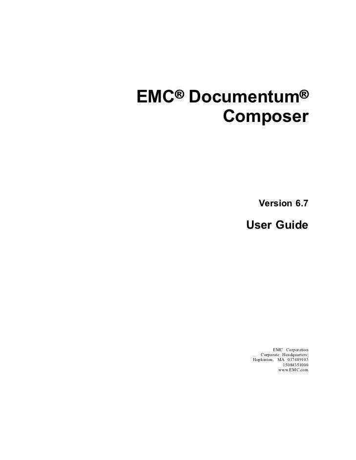 EMC® Documentum®        Composer             Version 6.7          User Guide                    EMC Corporation           ...