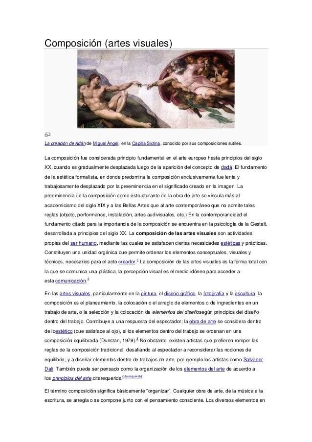 Composición (artes visuales)La creación de Adán de Miguel Ángel, en la Capilla Sixtina, conocido por sus composiciones sut...