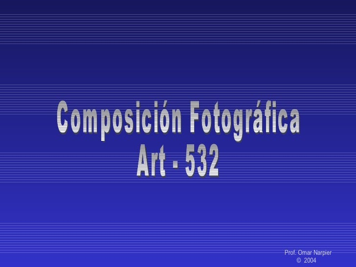Prof. Omar Narpier ©  2004  Composición Fotográfica Art - 532