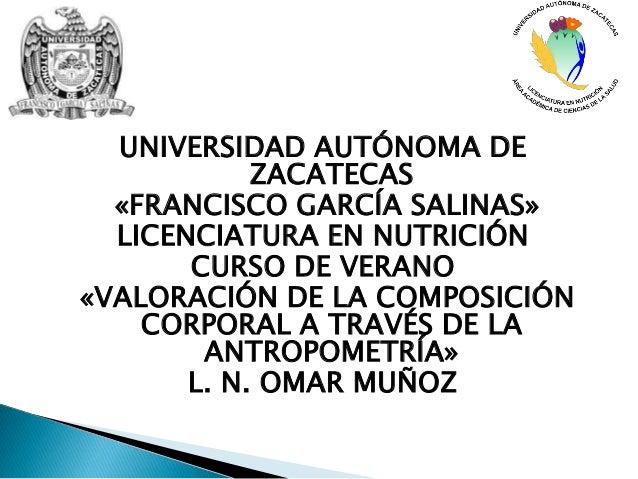 UNIVERSIDAD AUTÓNOMA DE            ZACATECAS  «FRANCISCO GARCÍA SALINAS»  LICENCIATURA EN NUTRICIÓN       CURSO DE VERANO«...