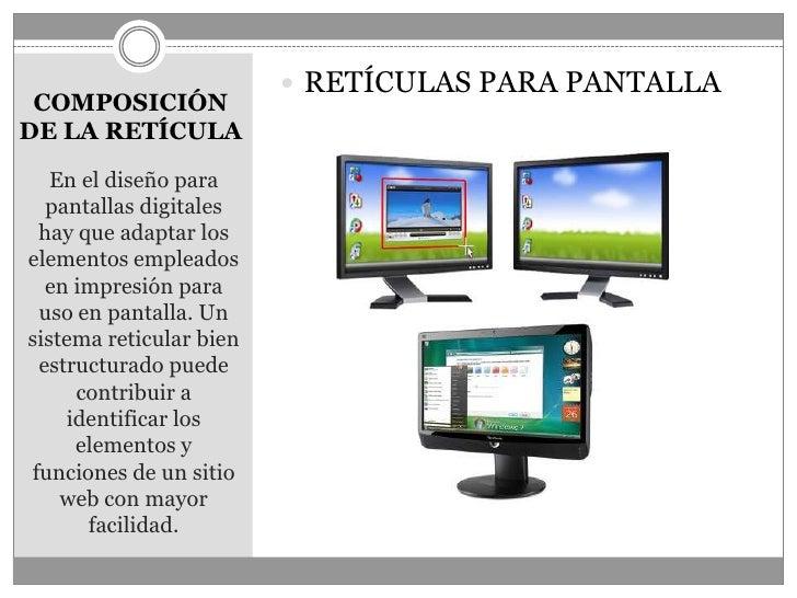 COMPOSICIÓN DE LA RETÍCULA<br />En el diseño para pantallas digitales hay que adaptar los elementos empleados en impresión...