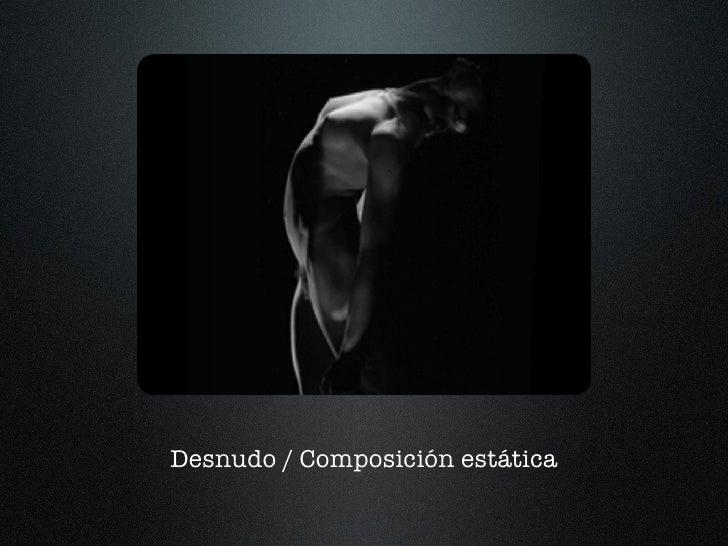 Desnudo / Composición estática