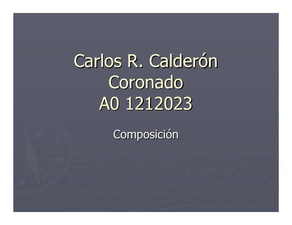 Carlos R. Calderón     Coronado    A0 1212023     Composición