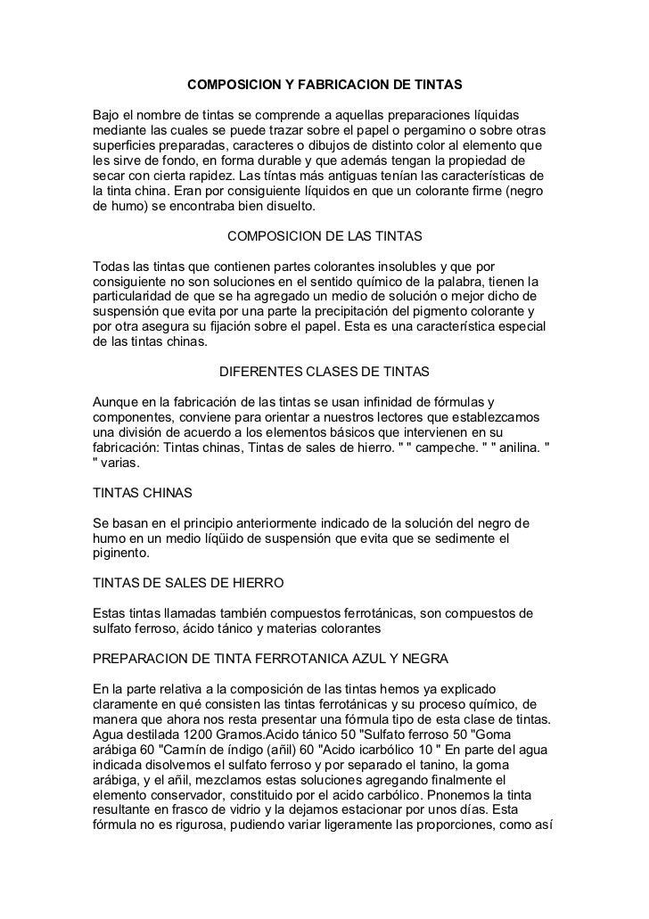 COMPOSICION Y FABRICACION DE TINTASBajo el nombre de tintas se comprende a aquellas preparaciones líquidasmediante las cua...