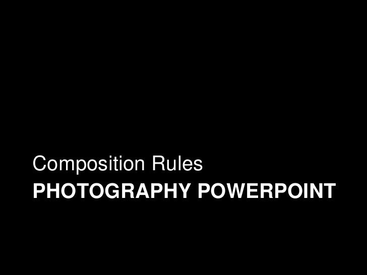 Photography PowerPoint<br />Composition Rules<br />