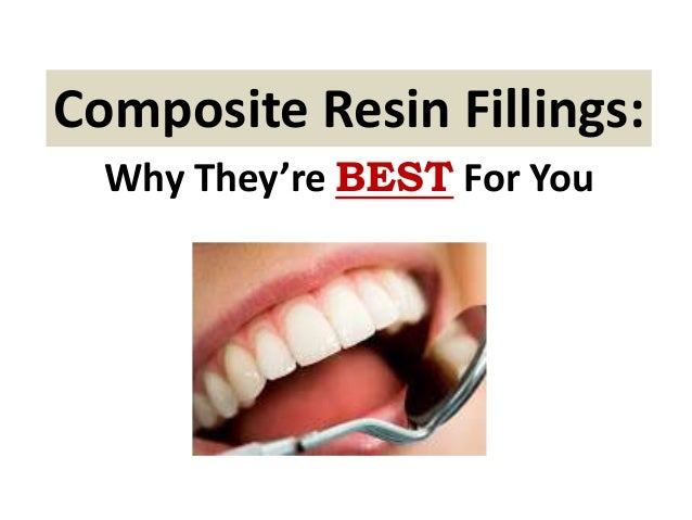 Composite Resin Fillings: Why They're BEST For You