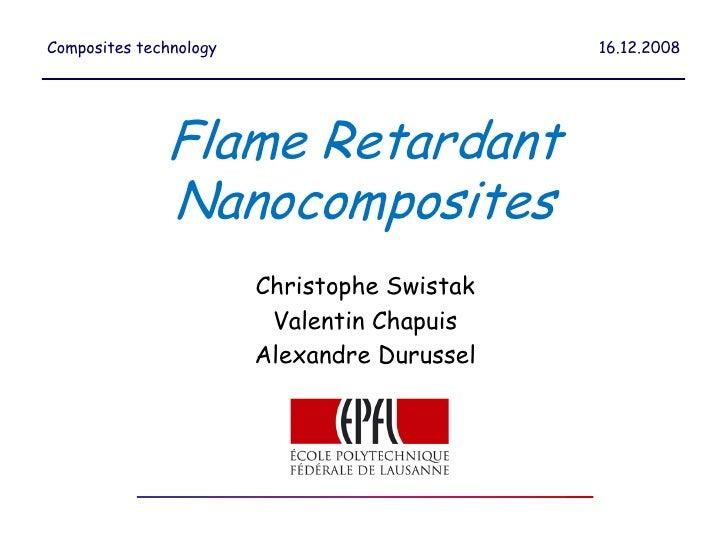 Composites technology                        16.12.2008                   Flame Retardant               Nanocomposites    ...