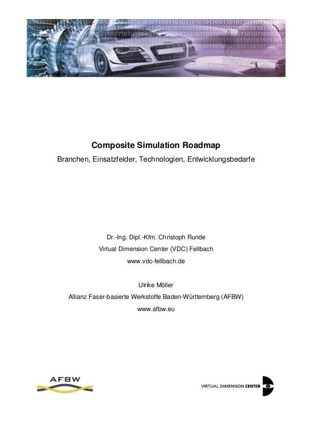 Composite Simulation Roadmap Branchen, Einsatzfelder, Technologien, Entwicklungsbedarfe Dr.-Ing. Dipl.-Kfm. Christoph Rund...