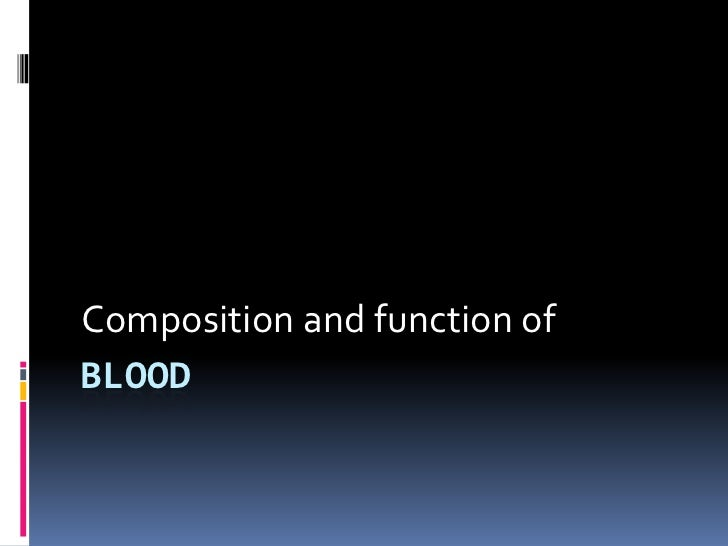 Composition and function ofBLOOD