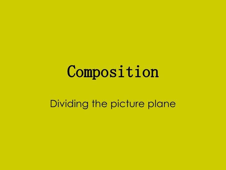 Composition Dividing the picture plane