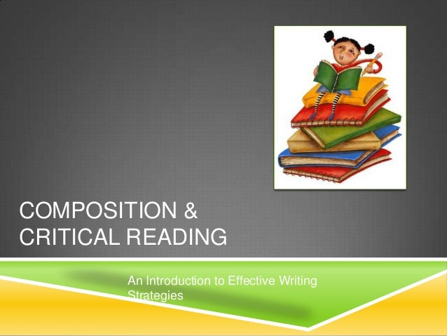 COMPOSITION &CRITICAL READING        An Introduction to Effective Writing        Strategies