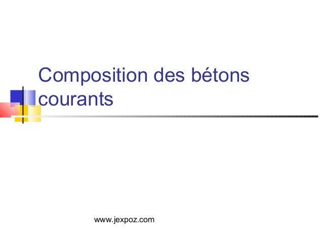 Composition des bétons courants www.jexpoz.com