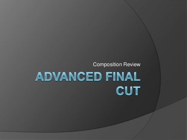 Advanced Final Cut<br />Composition Review<br />