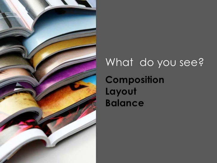 What do you see?CompositionLayoutBalance