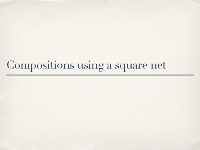 Compositions using a square net