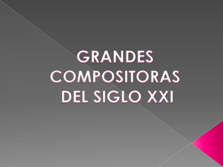 GRANDES COMPOSITORAS<br /> DEL SIGLO XXI<br />
