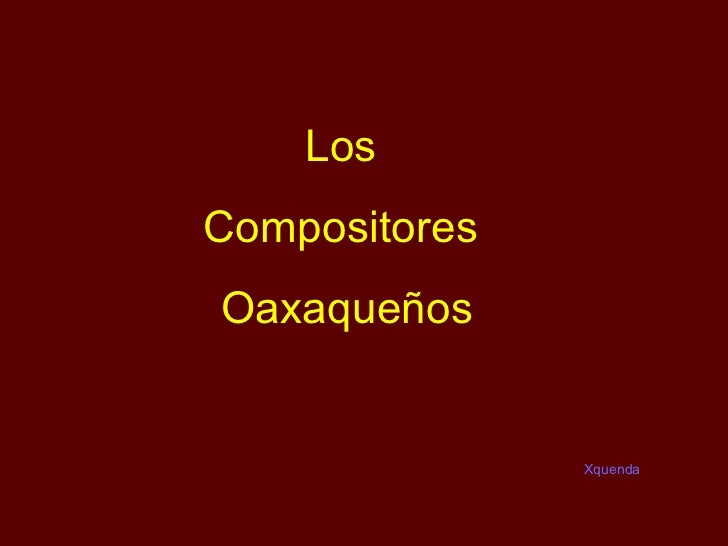 Los  Compositores  Oaxaqueños Xquenda