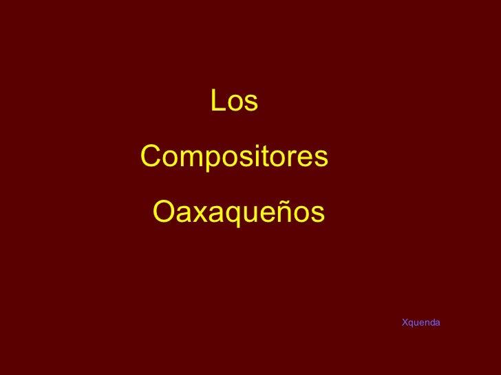 Compositores Oaxaqueños