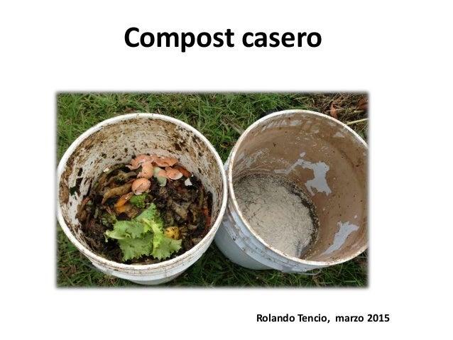 Compost casero de rolando tencio 23 abril2015 - Como hacer compost en casa ...