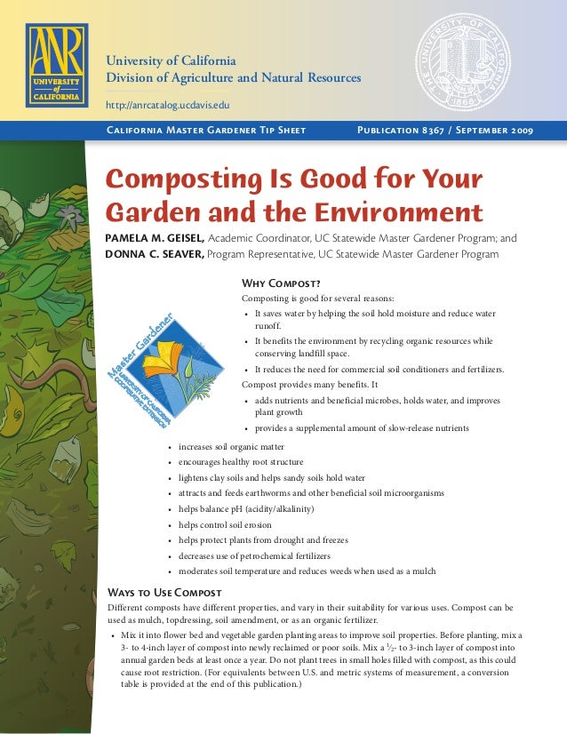 Composting Is Good for Your Garden and the Environment PAMELA M. GEISEL, Academic Coordinator, UC Statewide Master Gardene...