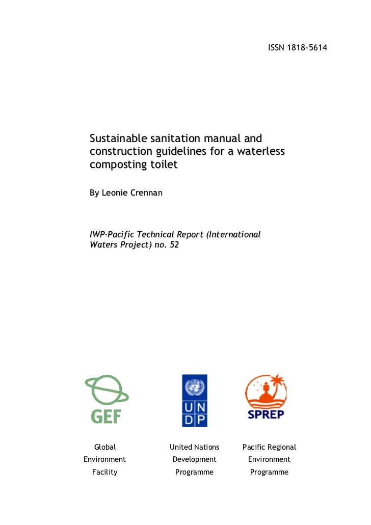 ISSN 1818-5614 Sustainable sanitation manual and construction guidelines for a waterless composting toilet By Leonie Crenn...