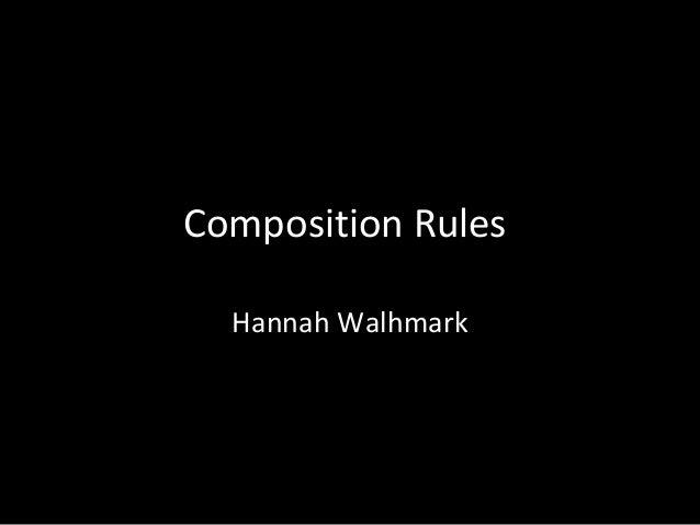 Composition Rules Hannah Walhmark