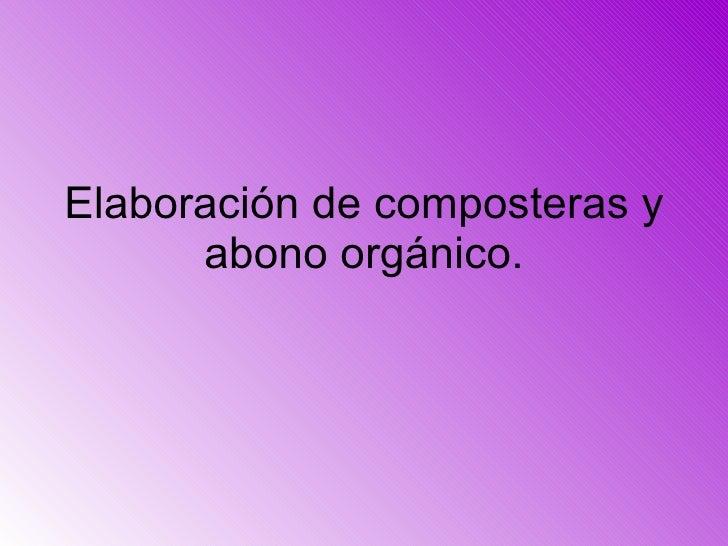 Elaboración de composteras y abono orgánico.