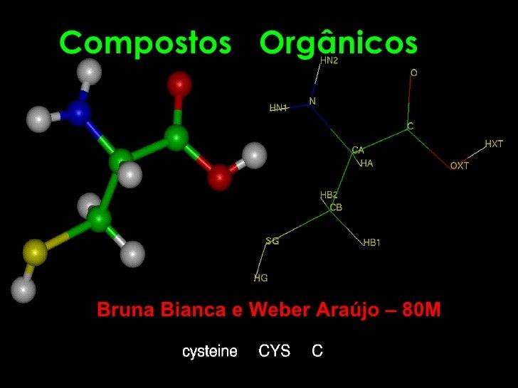Compostos  Orgânicos Bruna Bianca e Weber Araújo – 80M