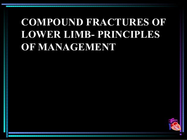 COMPOUND FRACTURES OFLOWER LIMB- PRINCIPLESOF MANAGEMENT