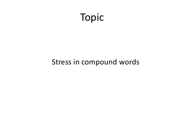 TopicStress in compound words