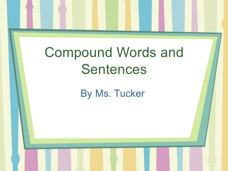 Compound words and sentences