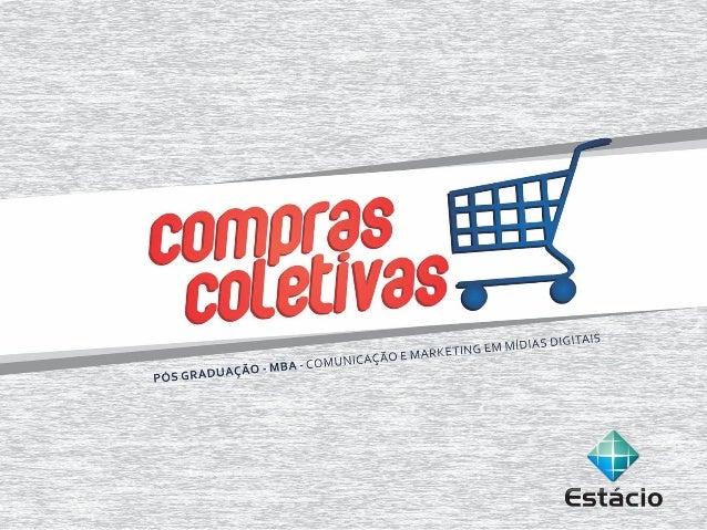 Modalidade de e-commerce que tem       como objetivo vender produtos e serviços       para um número mínimo pré-estabeleci...
