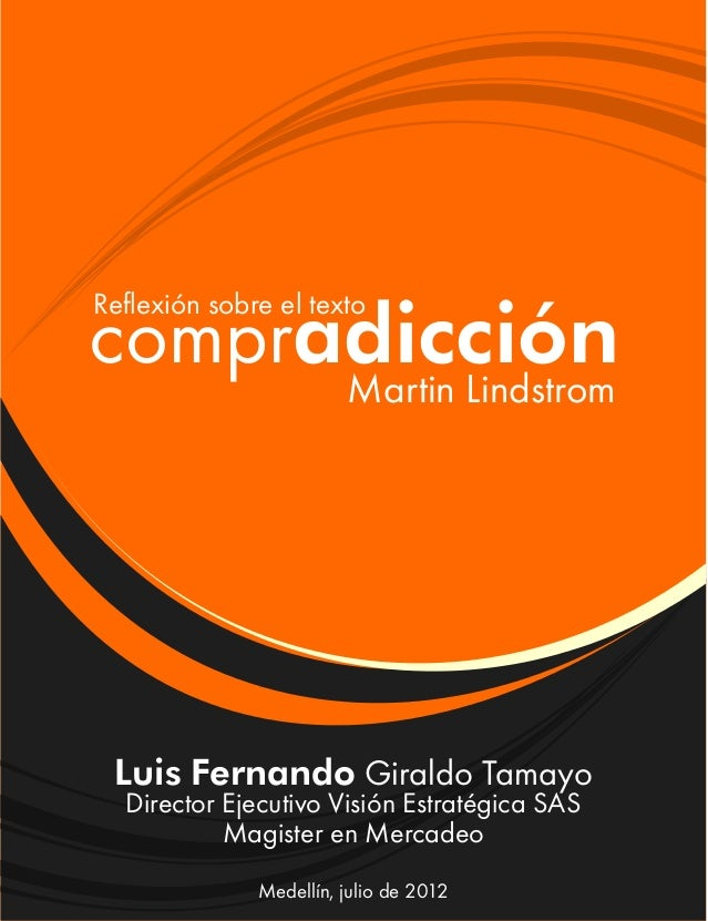 Una reflexión frente al texto Compradicción. Por Luis Fernando Giraldo Tamayo.