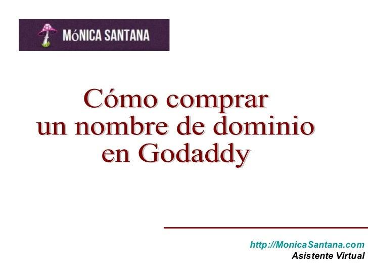 Cómo comprar  un nombre de dominio en Godaddy http://MonicaSantana.com Asistente Virtual