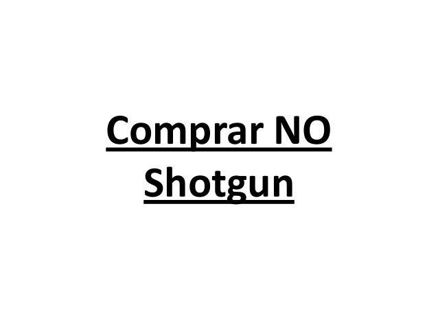 Comprar NO Shotgun