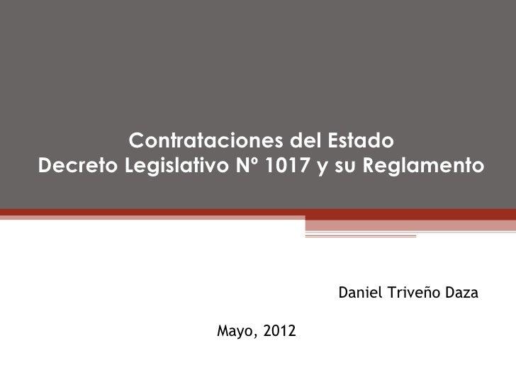 Contrataciones del EstadoDecreto Legislativo Nº 1017 y su Reglamento                              Daniel Triveño Daza     ...